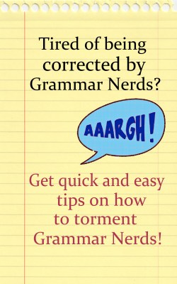 How to Torment a Grammar Nerd