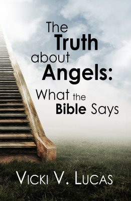 The Truth About Angels:What the Bible Says