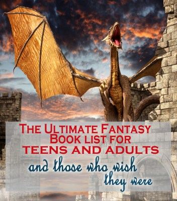 The Ultimate Fantasy Book List for Christian Teens and Adults (and those who wish they were)