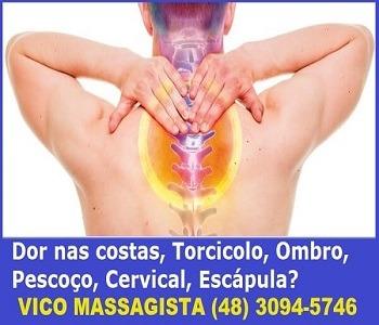 Vico Massagista, São José SC, Torcicolo Dor no pescoço travado ombro escápula costas coluna cervical, Massagem Quiropraxia Massoterapia Acupuntura - 1b