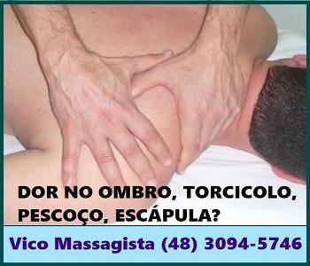 Vico Massagista, São José SC, Torcicolo Dor no pescoço travado ombro escápula costas coluna cervical bursite tendinite, Massagem Quiropraxia Massoterapia Acupuntura - 1d