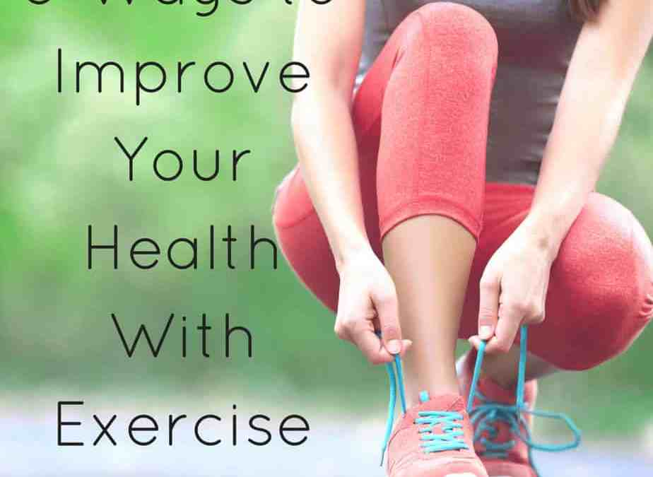 Get Moving! 5 Ways to Improve Your Health With Exercise - Thermography,  Health, and Wellness with Victoria Bailey CCT, CNHP, LDHS