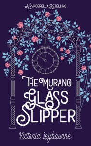 """the cover for """"the murano glass slipper"""". In an illustration, a clock hangs from a rose-covered arch"""