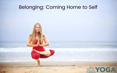 Belonging: Coming Home to Self