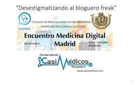 casiMedicos MeDiMAD 2016 Desestigmatizando al bloguero freak.