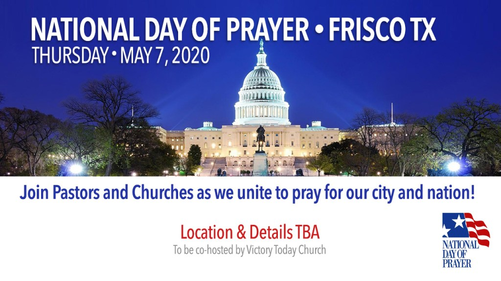 National Day Of Prayer - Frisco Texas • Victory Today Church
