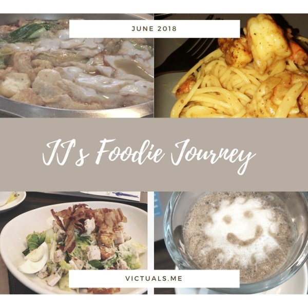 JJ's foodie journey – June 2018