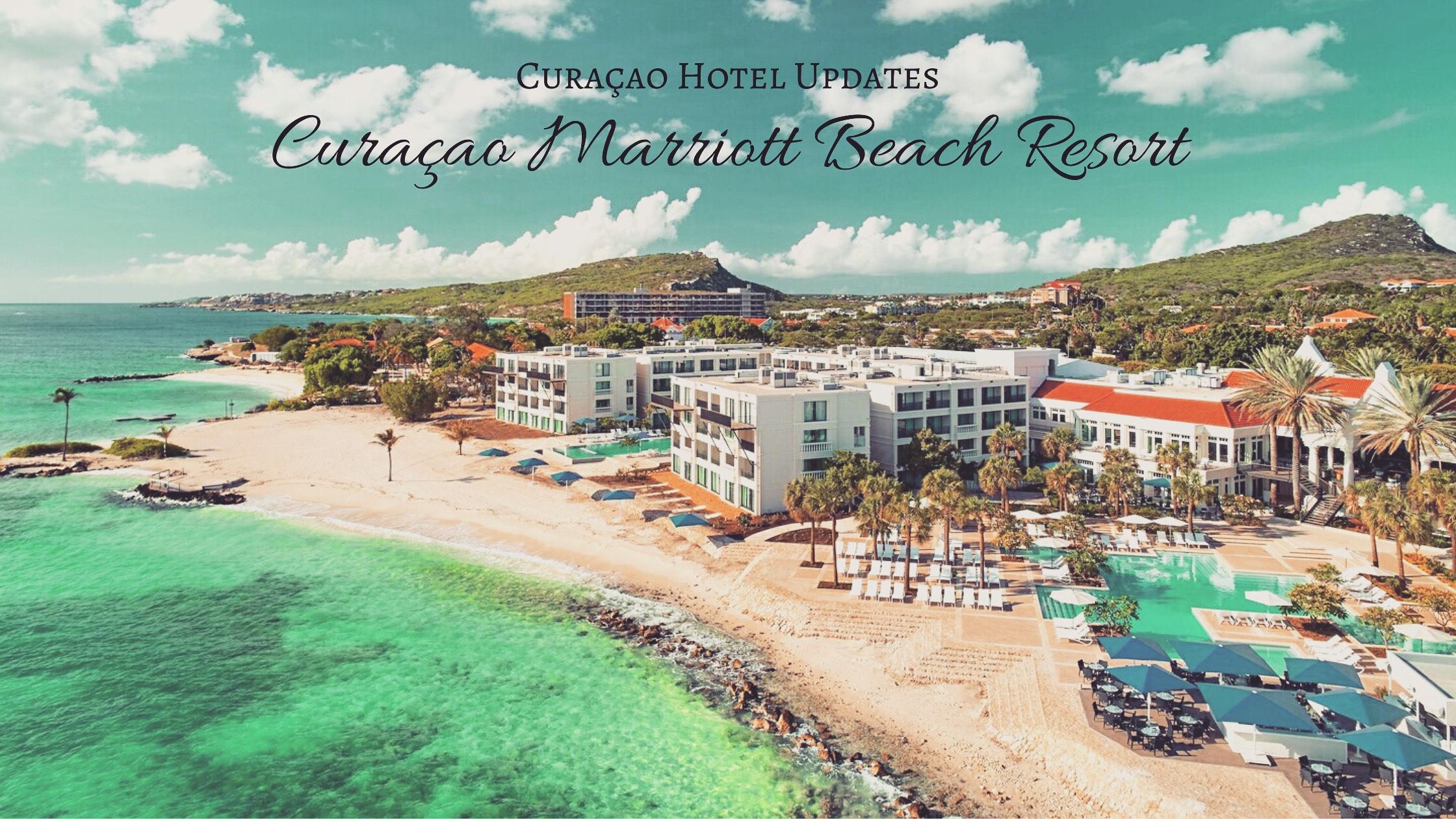 Curaçao Hotel Updates: Curaçao Marriott Beach Resort