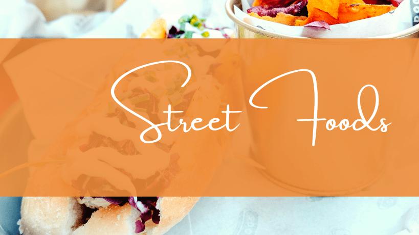 Street Foods!