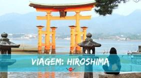 Inesquecível Hiroshima: das cinzas da guerra à beleza de Miyajima