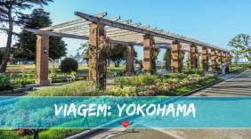 Minha primeira parada no Japão: Yokohama! Entenda porque ela é a cidade ideal para começar essa viagem