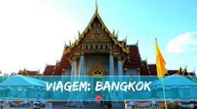 Bangkok: a capital da exótica, misteriosa e acolhedora Tailândia