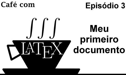 Meu primeiro documento LaTeX – CL 3