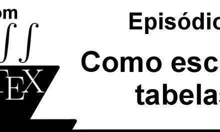 Como escrever tabelas em LaTeX – CL 7