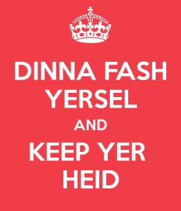 dinna-fash-yersel-and-keep-yer-heid-5