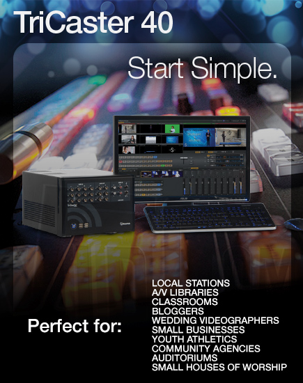 TriCaster 40 :: Perfect for smaller video productions :: VidCom Elite NewTek Dealers for Western Canada