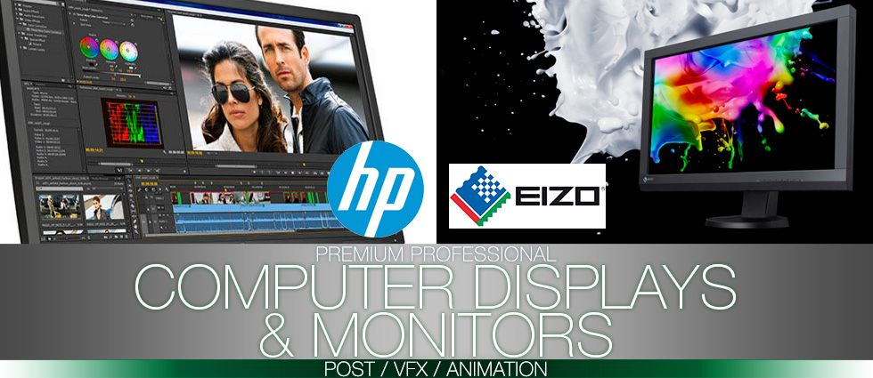 HP & Eizo Professional Displays & Monitors for Animation, Post & VFX