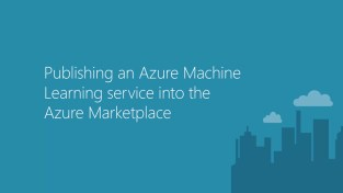 Publishing an Azure Machine Learning service into the Azure Marketplace