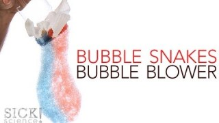 Bubble Snakes – Sick Science! #143