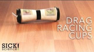 Drag Racing Cups – Sick Science! #088