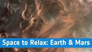ESA – Space to Relax / Earth & Mars: 2 Planets, 1 Blueprint