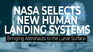 Artemis Announcement: NASA Selects Human Landing Systems