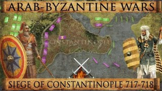 Siege of Constantinople 717-718 – Arab-Byzantine Wars DOCUMENTARY