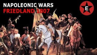 Napoleon Defeats Russia: Friedland 1807