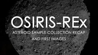 OSIRIS-REx Asteroid Sample Collection Recap and First Images