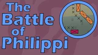 The Battle of Philippi (42 B.C.E.)