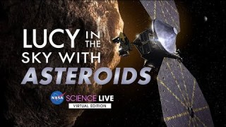 NASA Science Live: Lucy in the Sky with Asteroids