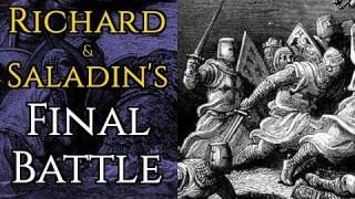 Battle of Jaffa, 1192: Richard and Saladin's Final Battle