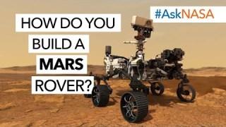 #AskNASA┃ How Do You Build a Mars Rover?