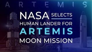 NASA Picks SpaceX for Artemis Human Lunar Lander Development