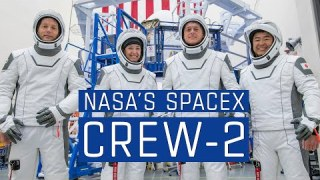 April 23, 2021: Astronauts to Launch on NASA and SpaceX Crew-2 Mission
