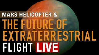 NASA Science Live: Mars Helicopter and the Future of Extraterrestrial Flight