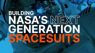 Building NASA's NEXT Generation Spacesuits