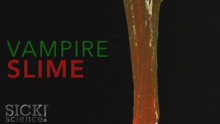 Vampire Slime – Sick Science! #211