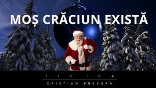 Mos Craciun există, iar fizica demonstrează asta. De ce e periculos sa il pândesti pe Moș Craciun?