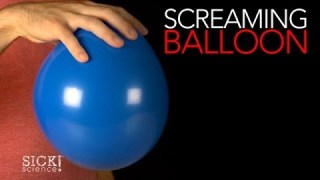 Screaming Balloon – Sick Science! #161