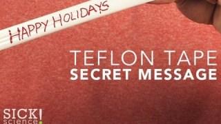 Teflon Tape Secret Message – Sick Science! #119