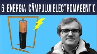 6. Energia câmpului electromagnetic