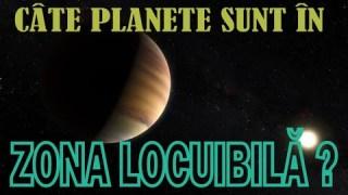 Câte planete sunt în zona locuibilă?