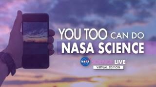 NASA Science Live: You Too Can Do NASA Science