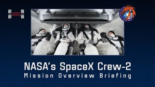 News Update on Upcoming NASA's SpaceX Crew-2 Mission