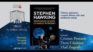 """Lansare """"Răspunsuri scurte la marile întrebări"""" de Stephen Hawking"""