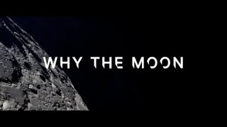 Why the Moon?