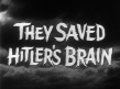 They Saved Hitler's Brain