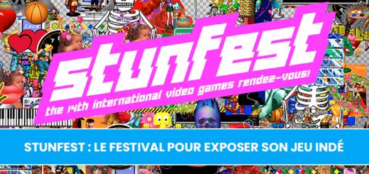 Stunfest : Le festival pour exposer son jeu indé