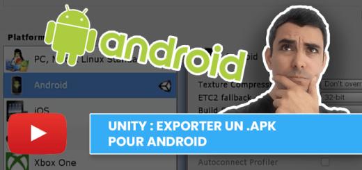 Unity : Comment exporter un .apk pour Android